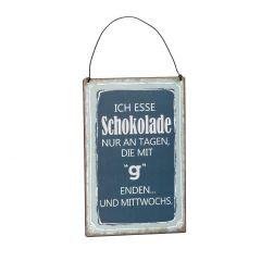 Schild Spruch, Schokolade, blau , 15 x 20 cm